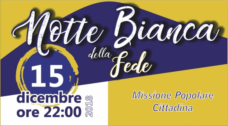 Missione 2018 Notte Bianca Fede front